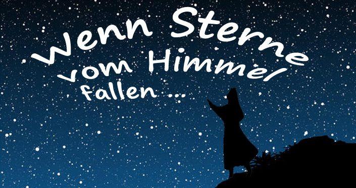 Sterntaler - Wenn Sterne vom Himmel fallen