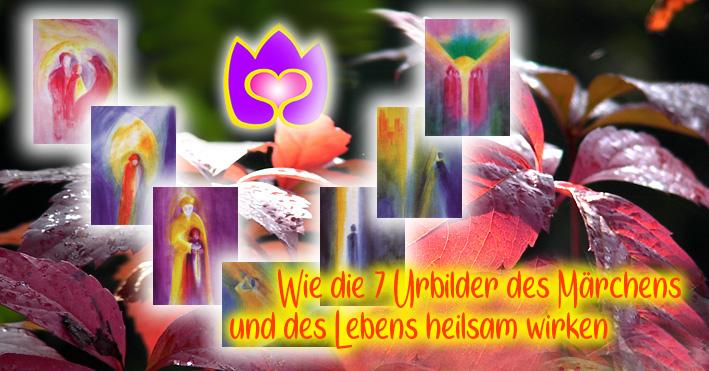 7 Urbilder des Märchens und Lebens heilen