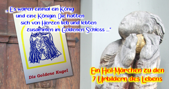 Die Goldene Kugel - ein Heil-Märchen